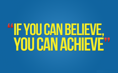 if-you-can-believe-you-can-achieve-1024x640